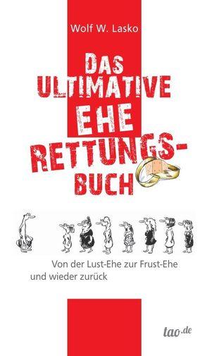 Das ultimative Eherettungs-Buch von Lasko,  Wolf W.