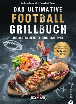 Das ultimative Football-Grillbuch von Rummel,  Andreas, Tacke,  Dirk