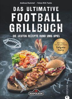 Das ultimative Football-Grillbuch von Rummel,  Andreas, Tacke,  Dirk