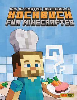Das ultimative inoffizielle Kochbuch für Minecrafter von Böhm,  Katja, Grimm,  Tom