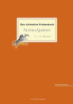 Das ultimative Probenbuch Textaufgaben 3./4. Klasse von Mandl,  Mandana, Reichel,  Miriam