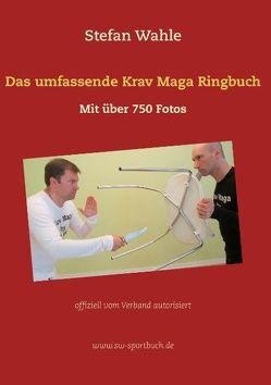 Das umfassende Krav Maga Ringbuch von Wahle,  Stefan