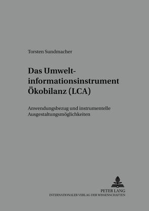 Das Umweltinformationsinstrument Ökobilanz (LCA) von Sundmacher,  Torsten