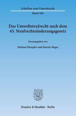 Das Umweltstrafrecht nach dem 45. Strafrechtsänderungsgesetz. von Heger,  Martin, Kloepfer,  Michael