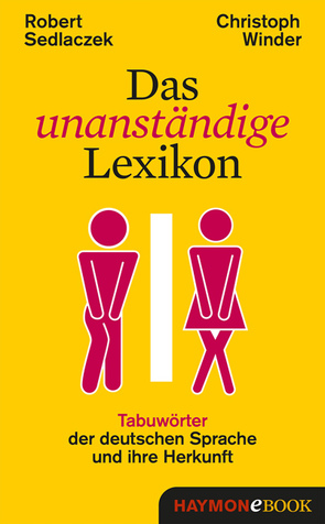 Das unanständige Lexikon von Sedlaczek,  Robert, Winder,  Christoph