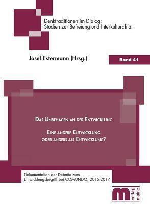 Das Unbehagen an der Entwicklung von Estermann,  Josef