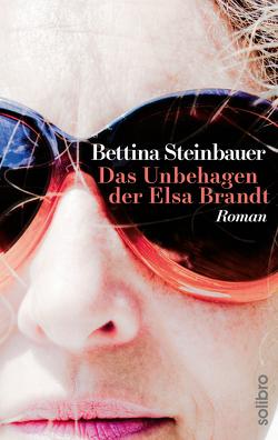 Das Unbehagen der Elsa Brandt von Steinbauer,  Bettina