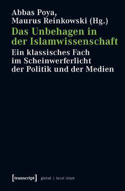 Das Unbehagen in der Islamwissenschaft von Poya,  Abbas, Reinkowski,  Maurus