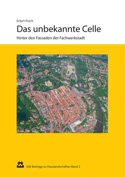 Das unbekannte Celle von Rüsch,  Eckart