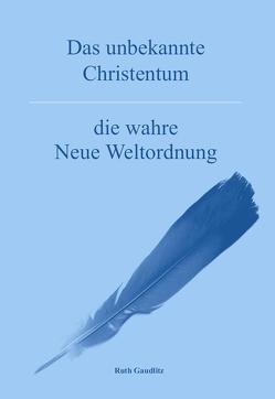 Das unbekannte Christentum von Gaudlitz,  Ruth