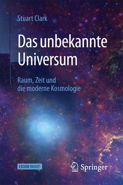 Das unbekannte Universum von Clark,  Stuart, Gerl,  Bernhard