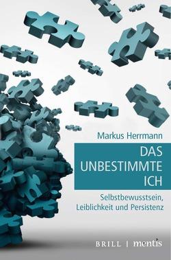 Das unbestimmte Ich von Herrmann,  Markus
