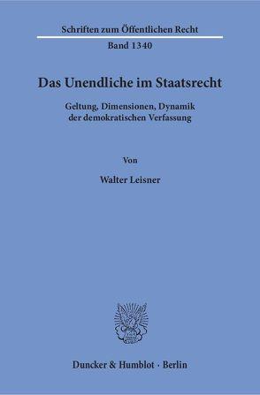 Das Unendliche im Staatsrecht. von Leisner, Walter