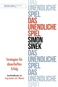 Das unendliche Spiel von Sinek,  Simon