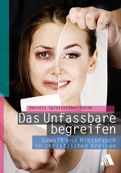 Das Unfassbare begreifen von Splettstößer-Pache B.Sc.,  Daniela