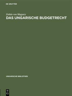 Das ungarische Budgetrecht von Magyary,  Zoltán von