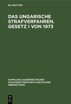 Das ungarische Strafverfahren. Gesetz I von 1973 von Pusztai,  Laszlo