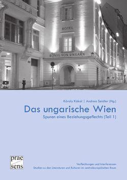Das ungarische Wien von Kókai,  Károly, Seidler,  Andrea
