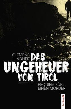 Das Ungeheuer von Tirol von Lindner,  Clemens