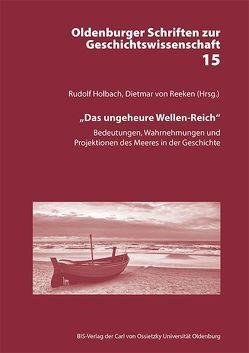 """""""Das ungeheure Wellen-Reich"""" von Holbach,  Rudolf, von Reeken,  Dietmar"""