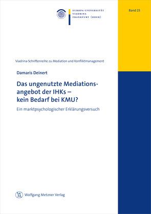 Das ungenutzte Mediationsangebot der IHK – kein Bedarf bei KMU? von Deinert,  Damaris