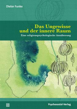 Das Ungewisse und der innere Raum von Funke,  Dieter