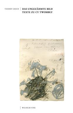 Das ungezähmte Bild von Greub,  Thierry