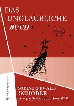 Das unglaubliche Buch von Ettemeyer,  Ilke, Langhuber,  Manfred, Schober,  Ewald, Schober,  Sabine, Zeder,  Caroline