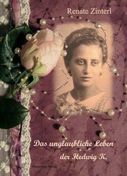Das unglaubliche Leben der Hedwig K. von Zinterl,  Renate