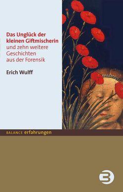 Das Unglück der kleinen Giftmischerin von Wulff,  Erich