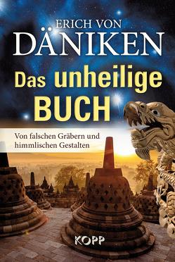 Das unheilige Buch von Däniken,  Erich von