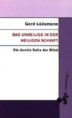 Das Unheilige in der Heiligen Schrift von Lüdemann,  Gerd