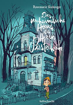Das unheimliche Haus des Herrn Pasternak von Eichinger,  Rosemarie, Kriebaum,  Thomas