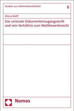 Das unionale Dokumentenzugangsrecht und sein Verhältnis zum Wettbewerbsrecht von Wolff,  Milena