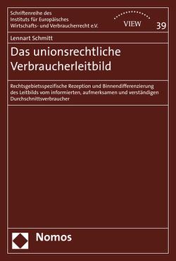 Das unionsrechtliche Verbraucherleitbild von Schmitt,  Lennart