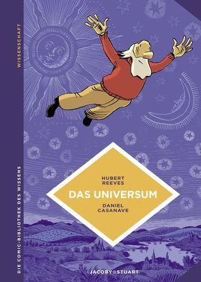 Das Universum von Casanave,  Daniel, Reeves,  Hubert