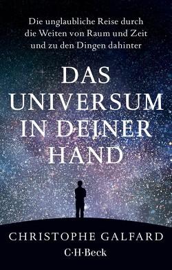 Das Universum in deiner Hand von Galfard,  Christophe, Hagestedt,  Jens, Held,  Ursula