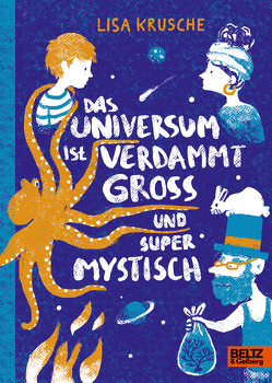 Das Universum ist verdammt groß und supermystisch von Horstschäfer,  Felicitas, Krusche,  Lisa