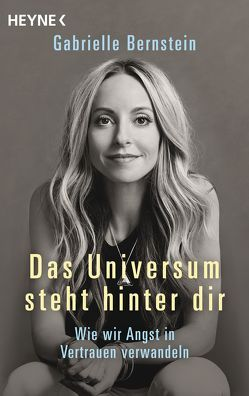 Das Universum steht hinter dir von Bernstein,  Gabrielle, Rahn-Huber,  Ulla