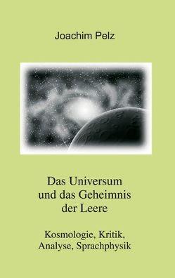 Das Universum und das Geheimnis der Leere von Pelz,  Joachim
