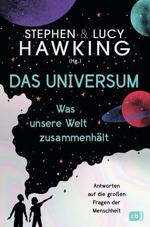 Das Universum – Was unsere Welt zusammenhält von Hawking,  Lucy, Hawking,  Stephen, Matthiesen,  Stephan