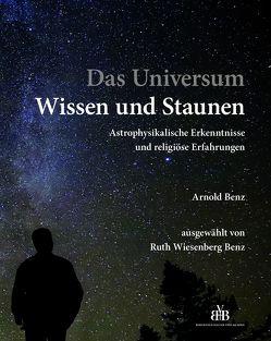 Das Universum – Wissen und Staunen von Benz,  Arnold, Wiesenberg Benz,  Ruth