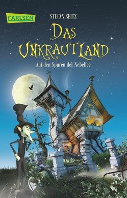 Das Unkrautland 1: Auf den Spuren der Nebelfee von Seitz,  Stefan