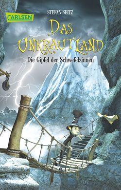 Das Unkrautland 3: Die Gipfel der Schwefelzinnen von Seitz,  Stefan