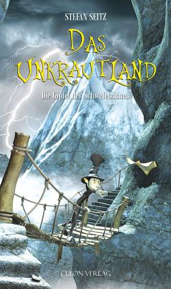 Das Unkrautland – Band 3 von Seitz,  Stefan