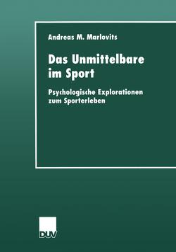 Das Unmittelbare im Sport von Marlovits,  Andreas M.