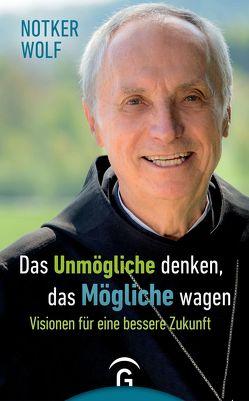 Das Unmögliche denken, das Mögliche wagen von Kifmann,  Alfons, Wolf,  Notker