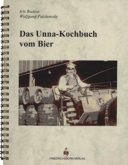 Das Unna-Kochbuch vom Bier von Budeus,  Iris, Patzkowsky,  Wolfgang