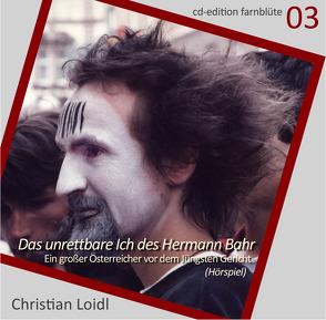 Das unrettbare Ich des Hermann Bahr von Loidl,  Christian