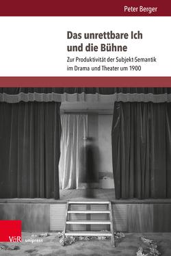 Das unrettbare Ich und die Bühne von Berger,  Peter